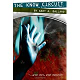 The Know Circuit: The Bridge Chronicles, Book 2 ~ Gary A. Ballard