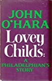 Lovey Childs: A Philadelphian's Story (0340128917) by O'Hara, John