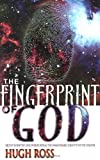 The Fingerprint of God: Recent Scientific Discoveries Reveal the Unmistakable Identity of the Creator (New Edition) (0883686279) by Ross, Hugh