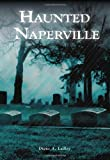 Haunted Naperville (Images of America)