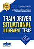 Train Driver Situational Judgement Tests: 100 Practice Questions to Help You Pass Your Trainee Train Driver SJT (Testing Series)