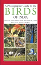 A Photographic Guide to the Birds of India and the India Subcontinent, including Pakistan, Nepal, Bhutan, Bangladesh, Sri Lanka & the Maldives