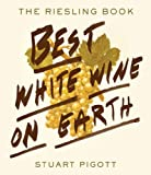 img - for Best White Wine on Earth: The Riesling Book book / textbook / text book