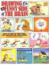 Free Drawing on the Funny Side of the Brain : How to Come Up With Jokes for Cartoons and Comic Strips Ebook & PDF Download
