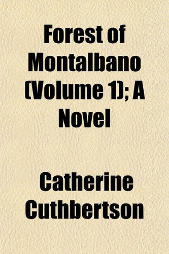 Forest of Montalbano (Volume 1); A Novel