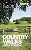 Time Out Country Walks Near London Vol 2 (Time Out Country Walks Volume 2)