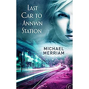 Last Car to Annwn Station Audiobook