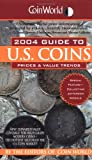 img - for Coin World 2004 Guide To U.S Coins: Prices & Value Trends (Coin World Guide to U.S. Coins, Prices, & Value Trends) book / textbook / text book
