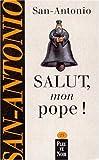echange, troc San-Antonio - Salut, mon pope !