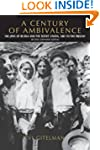 A Century of Ambivalence: The Jews of...