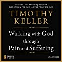 Walking with God through Pain and Suffering Hörbuch von Timothy Keller Gesprochen von: Lloyd James