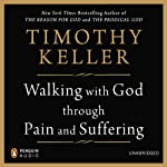 Walking with God through Pain and Suffering | Timothy Keller