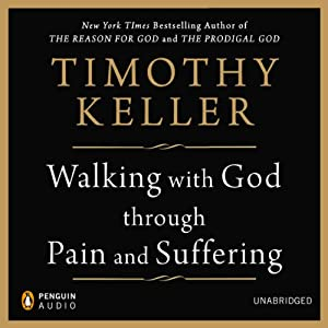 Walking with God through Pain and Suffering | [Timothy Keller]