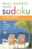 Will Shortz Presents Sudoku for the Weekend: 100 Wordless Crossword Puzzles (0312345593) by Shortz, Will