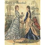 Jane Austen: Emma, Lady Susan y Amor y Amistad (Obras Completas de Jane Austen)