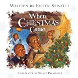 When Christmas Came (0824955072) by Spinelli, Eileen