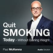 Quit Smoking Today: Without Gaining Weight | [Paul McKenna]