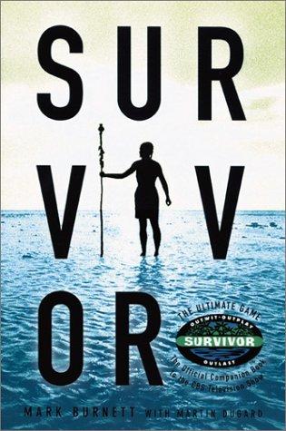 Survivor : The Ultimate Game, MARK BURNETT, MARTIN DUGARD