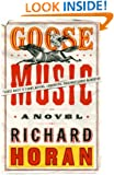 Goose Music: A Novel