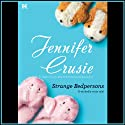 Strange Bedpersons (       UNABRIDGED) by Jennifer Crusie Narrated by Madison Vaughn