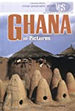 Ghana in Pictures (Visual Geography. Second Series) (Yvette Lapierre)