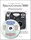 echange, troc Dennis P Curtin - A Short Course in Nikon Coolpix 5000 Photography