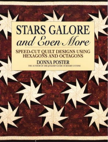 Stars Galore and Even More: Speed-Cut Designs Using Hexagons and Octagons (Contemporary Quilting) PDF