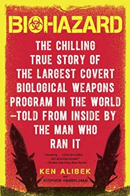 Biohazard: The Chilling True Story of the Largest Covert Biological Weapons Program in the World--Told from Inside by the Man Who Ran It by Delta