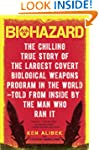 Biohazard: The Chilling True Story of...