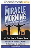 The Miracle Morning for Real Estate Agents: It's Your Time to Rise and Shine (English Edition)