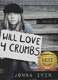 Will Love For Crumbs - A Memoir by Jonna Ivin ebook deal
