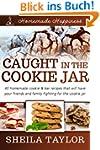 Caught In The Cookie Jar - 40 Delicio...