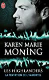 echange, troc Karen Marie Moning - Les Highlanders, Tome 3 : La tentation de l'immortel