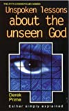 Unspoken Lessons about the Unseen God: Esther Simply Explained (Welwyn Commentary) (0852344716) by Derek Prime