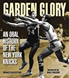 img - for Garden Glory: An Oral History of the New York Knicks book / textbook / text book