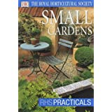 Small Gardens (RHS Practicals)by Royal Horticultural...