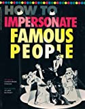 How To Impersonate Famous People (Prince paperbacks) (0517558386) by Christopher Fowler