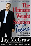 Ultimate Weight Solution for Teens: The 7 Keys to Weight Freedom