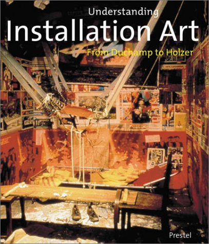 Understanding Installation Art: From Duchamp to Holzer
