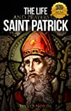 The Life and Prayers of Saint Patrick