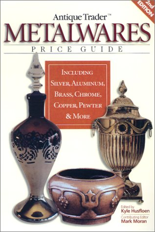 Antique Trader Metalwares Price Guide (Antique Trader's Metalwares Price Guide)