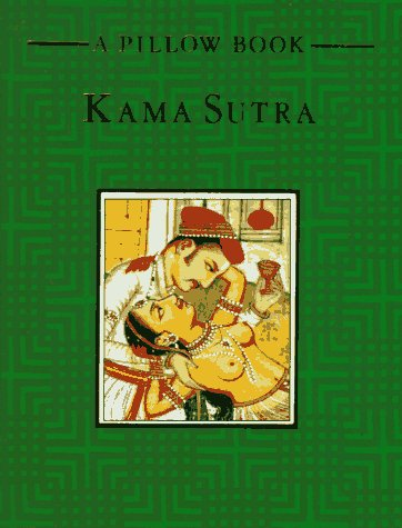 Kama Sutra: A Pillow Book (Pillow books), Mallanaga Vatsyayana
