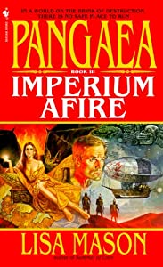 Pangaea  Book II: Imperium Afire by Lisa Mason