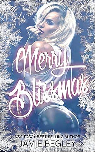 Merry Blissmas by Jamie Begley