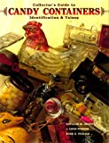 img - for Collector's Guide to Candy Containers, Identification & Values book / textbook / text book
