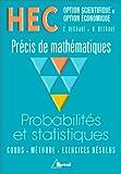echange, troc Claude Degrave, Danielle Degrave - HEC - Options scientifique et Option économique - Précis de mathémathiques : Probabilités et Statistiques