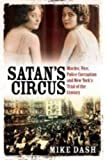 Satan's Circus: Murder, Vice, Police Corruption and New York's Trial of the Century