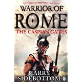 The Caspian Gates (Warrior of Rome 4)by Harry Sidebottom