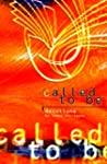 Called To Be: Devotions by Teens for...