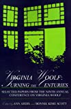 img - for Virginia Woolf: Turning the Centuries: Selected Papers from the Ninth Annual Conference on Virginia Woolf, University of Delaware, June 10-13, 1999 book / textbook / text book